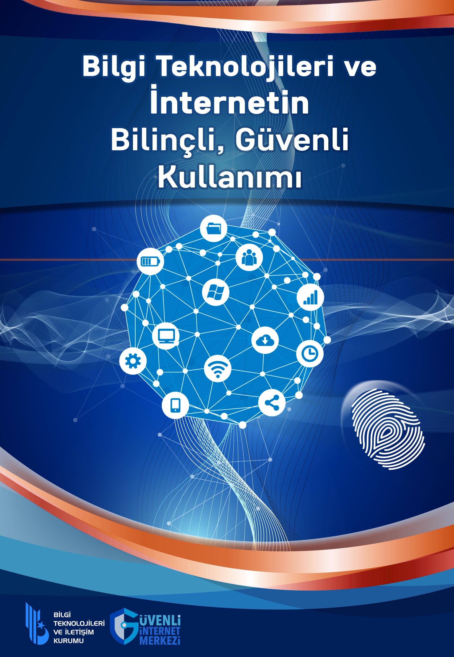 Bilgi Teknolojileri ve İnternetin Bilinçli, Güvenli Kullanımı Kitabı